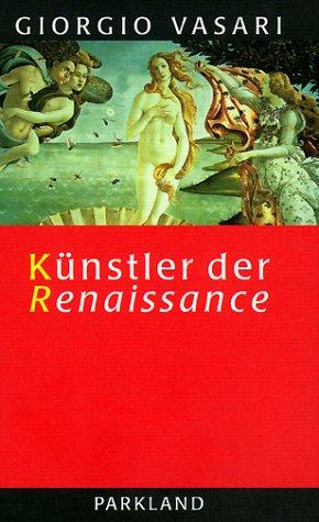 Künstler der Renaissance. Lebensbeschreibungen ...