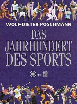 Das Jahrhundert des Sports - Wolf-Dieter Poschmann
