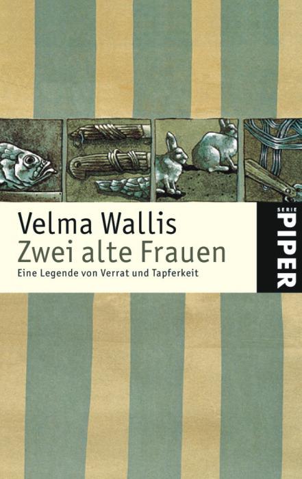 Zwei alte Frauen. Eine Legende von Verrat und Tapferkeit. - Velma Wallis