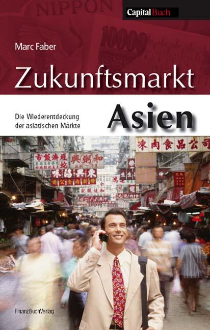 Zukunftsmarkt Asien. Die Entdeckung der asiatis...