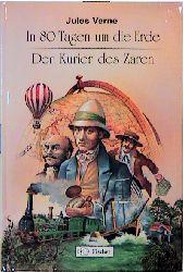 In achtzig Tagen um die Erde / Der Kurier des Zaren - Jules Verne