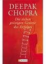 Die sieben geistigen Gesetze des Erfolgs - Deepak Chopra