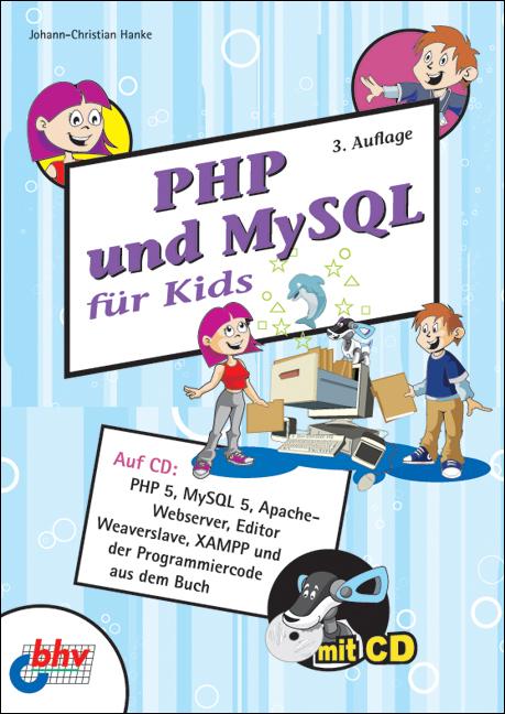 PHP und MySQL für Kids - Johann-Christian Hanke