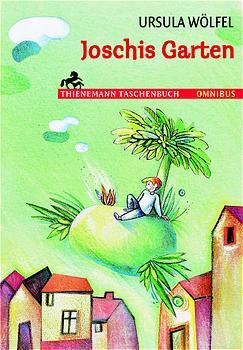 Joschis Garten. - Ursula Wölfel