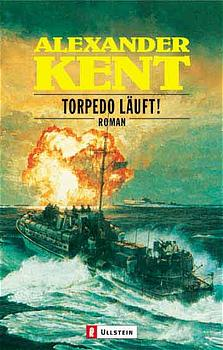 Torpedo läuft! - Alexander Kent
