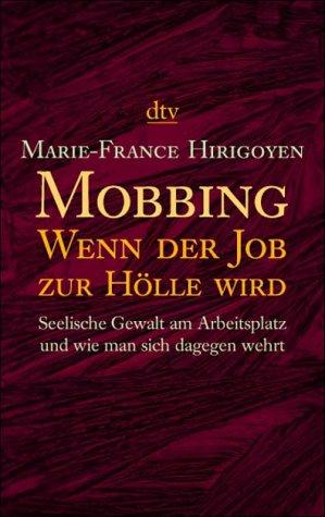 Mobbing: Wenn der Job zur Hölle wird: Seelische...