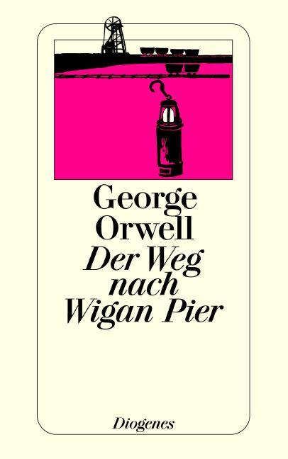 Der Weg nach Wigan Pier - George Orwell