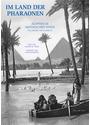 Im Land der Pharaonen: Ägypten in historischen Fotos - Walter M. Weiss