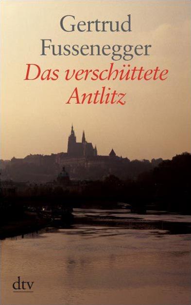Das verschüttete Antlitz - Gertrud Fussenegger