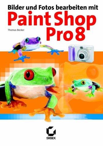 Bilder und Fotos bearbeiten mit Paint Shop Pro ...