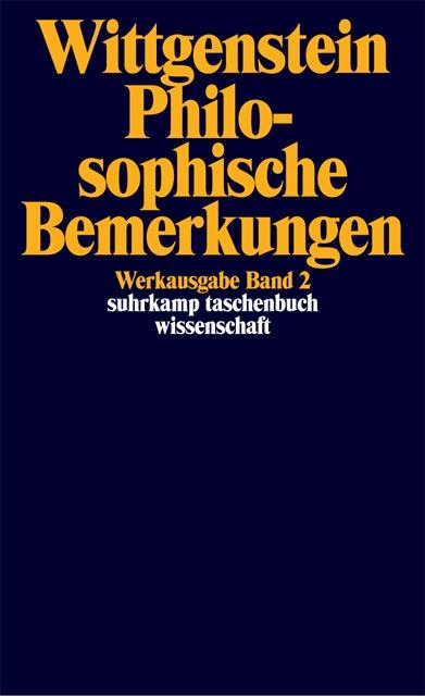 Werkausgabe in 8 Bänden. stw 501-508: Werkausgabe in 8 Bänden: Band 2: Philosophische Bemerkungen: BD 2 (suhrkamp tasche