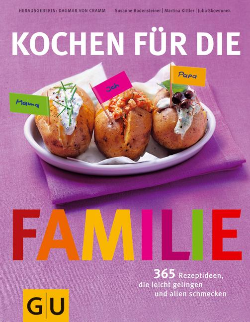 Kochen für die Familie: 365 Rezeptideen, die leicht gelingen und allen schmecken - Susanne Bodensteiner