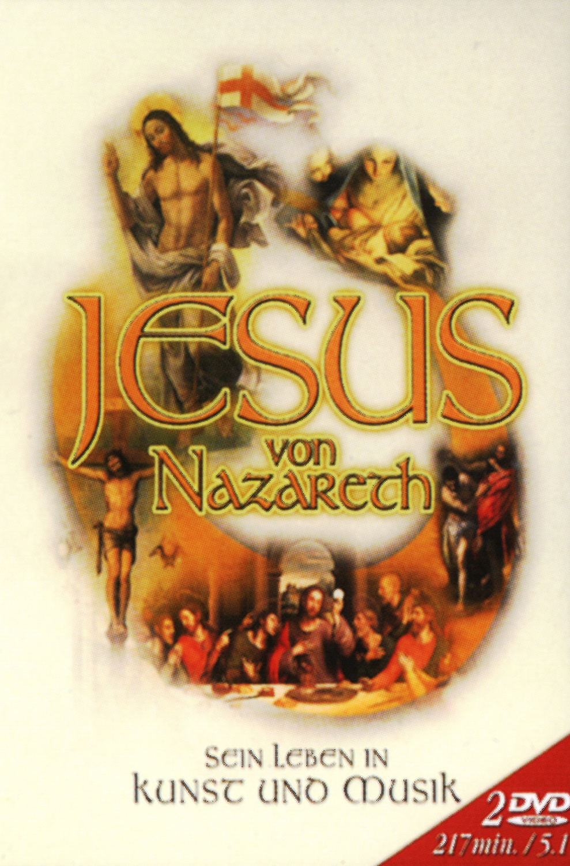 Jesus von Nazareth - Sein Leben in Kunst und Mu...
