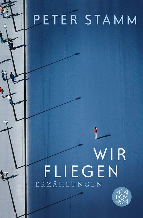 Wir fliegen: Erzählungen - Peter Stamm