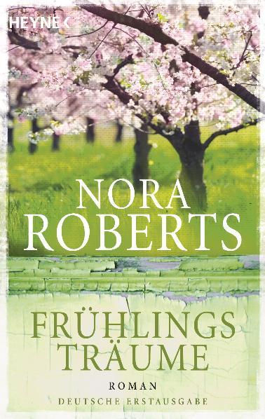 Frühlingsträume - Nora Roberts