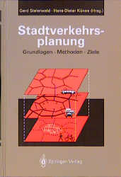 Stadtverkehrsplanung: Grundlagen, Methoden, Ziele - Gerd Steierwald et al. (Hrsgs.)