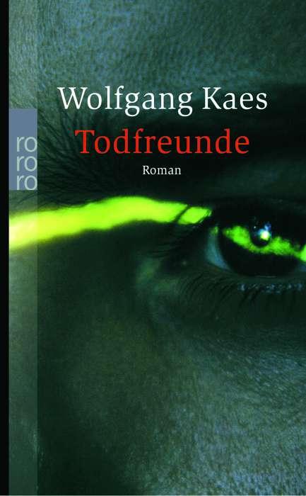 Todfreunde (rororo) - Wolfgang Kaes