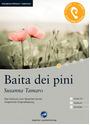 Baita dei pini: Das Hörbuch zum Sprachen lernen - Niveau A1 - Susanna Tamaro [Textbuch, Audio CD, CD-ROM]