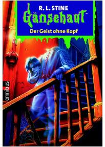 Gänsehaut - Band 51 - Der Geist ohne Kopf von R.L. Stine