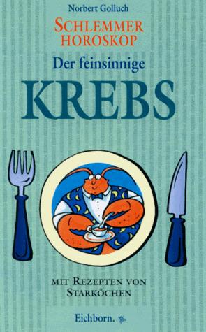 Schlemmer-Horoskop: Der feinsinnige Krebs - Nor...