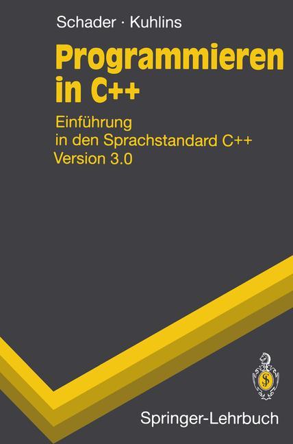 Programmieren in C++. Einführung in den Sprachstandard C++ Version 3.0 - Martin Schader