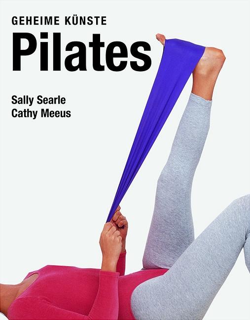 Pilates. Geheime Künste - Sally Searle