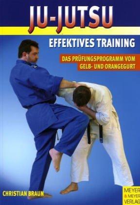 Ju-Jutsu. Effektives Training, Bd. 1. Das Prüfu...