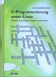 C-Programmierung unter Linux: Beispiele, Anwend...