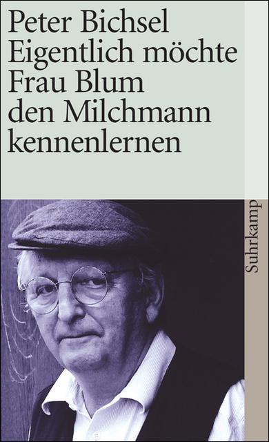 Eigentlich möchte Frau Blum den Milchmann kennenlernen - Peter Bichsel