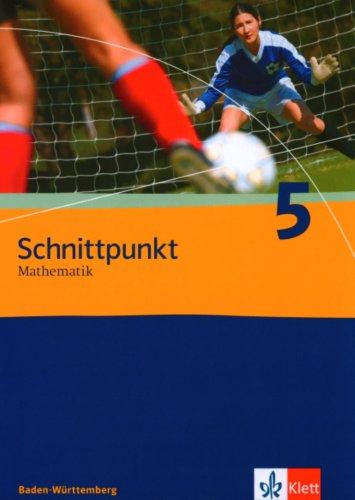 Schnittpunkt Mathematik - Ausgabe für Baden-Württemberg 2004: Schnittpunkt 5. 9. Schuljahr. Schülerbuch. Baden-Württembe