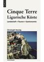 Cinque Terre - Ligurische Küste: Gastronomie, Landschaft, Touren - Christoph Hennig [Taschenbuch, 22. Auflage 2013]