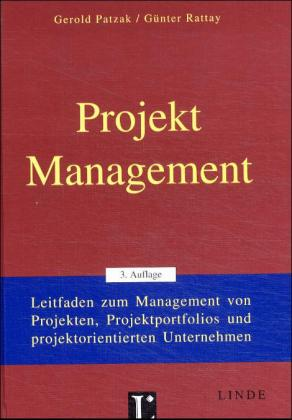 Projekt Management: Leitfaden zum Management vo...