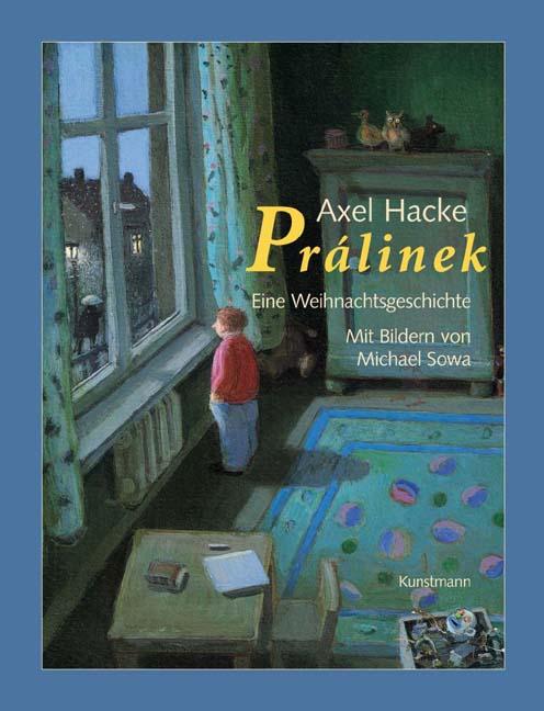 Prálinek: Eine Weihnachtsgeschichte - Axel Hacke