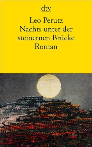 Nachts unter der steinernen Brücke - Leo Perutz