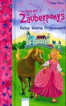 Die Reise mit den Zauberponys: Reite, kleine Pr...