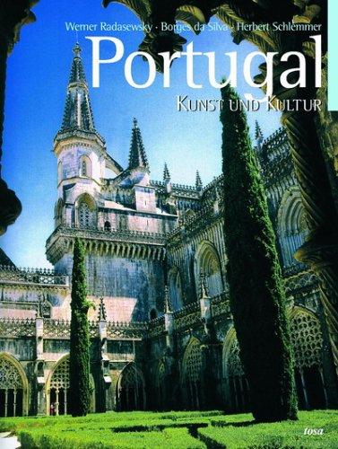 Portugal. Kunst und Kultur - Werner Radasewsky