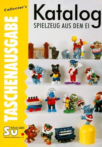 Collector´s Katalog Spielzeug aus dem Ei. Überraschungs- Eier ´99. Taschenausgabe