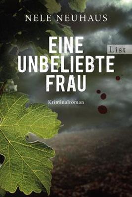 Eine unbeliebte Frau: Der erste Fall für Bodenstein und Kirchhoff - Nele Neuhaus [Taschenbuch]
