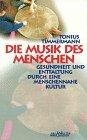 Die Musik des Menschen - Tonius Timmermann