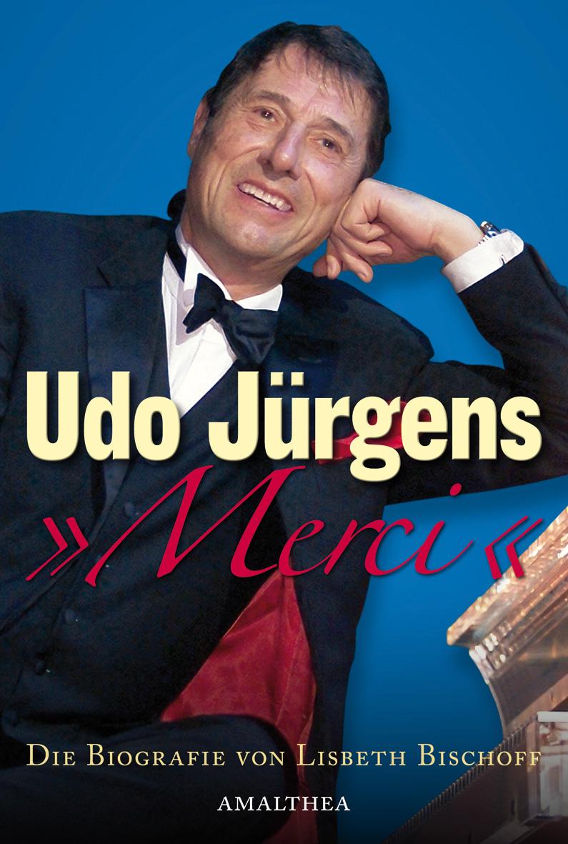 Udo Jürgens: Merci für die Stunden - Lisbeth Bischoff