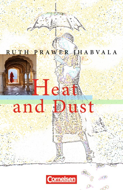 Cornelsen Senior English Library. Fiction. Heat and Dust: Textheft - Ruth Prawer Jhabvala