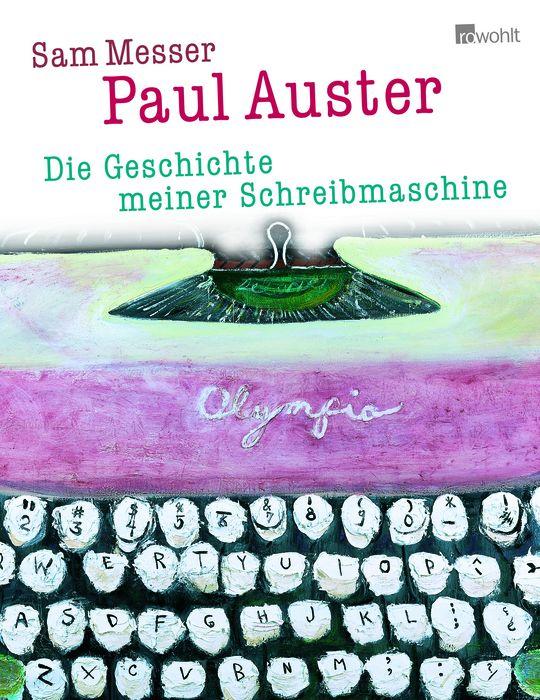 Die Geschichte meiner Schreibmaschine - Paul Auster
