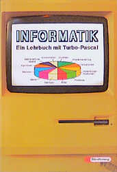 Informatik, Ein Lehrbuch mit TURBO PASCAL - Han...