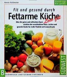 Fit und gesund durch fettarme Küche - Armin Roß...