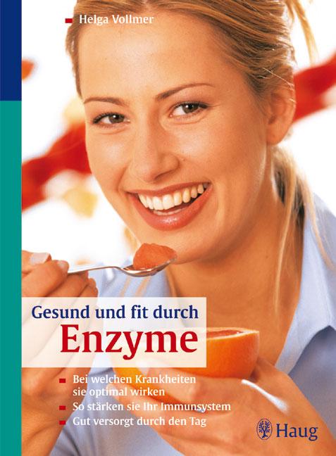 Gesund und fit durch Enzyme - Helga Vollmer