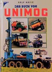 Das Buch vom Unimog - Ralf Maile