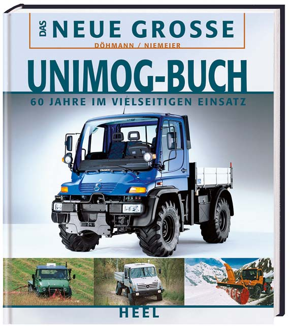 Das Neue Große Unimog-Buch: 60 Jahre im vielsei...