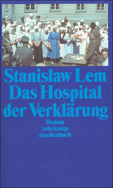 Das Hospital der Verklärung - Stanislaw Lem