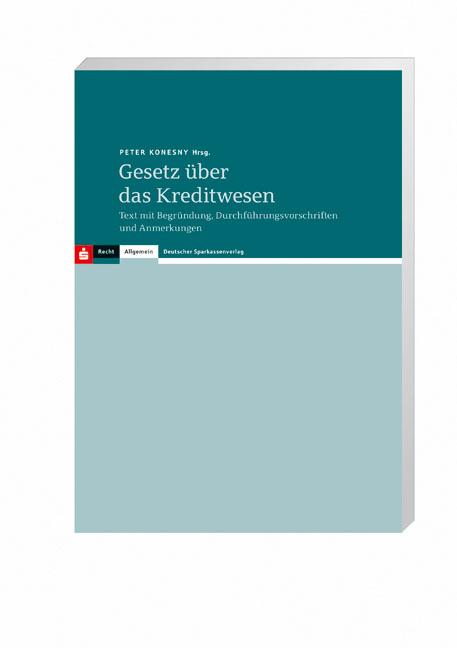 Gesetz über das Kreditwesen: Text mit Begründun...