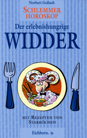 Schlemmer-Horoskop, Der erlebnishungrige Widder...